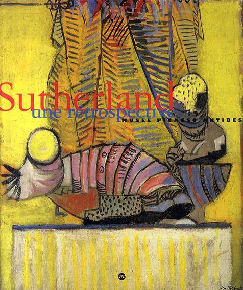 グラハム・サザランド Graham Sutherland: Une Retrospective/Graham Sutherland