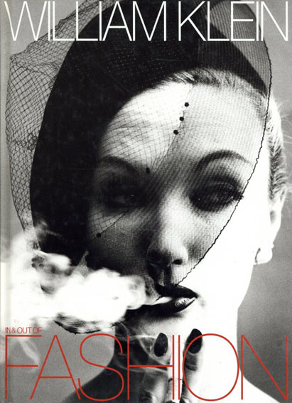 ウィリアム・クライン写真集 William Klein: Mode In And Out/William Klein Mark Holborn編