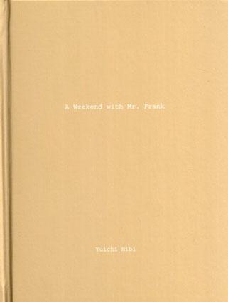 日比遊一 Yuichi Hibi: a Weekend With Mr Frank (One Picture Book 35)/日比遊一