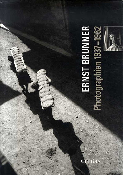 アーンスト・ブロナー写真集 Ernst Brunner: Photographien 1937-1962 /Peter Pfrunder