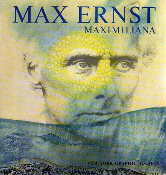 マックス・エルンスト Max Ernst Maximiliana/Peter Schamoni