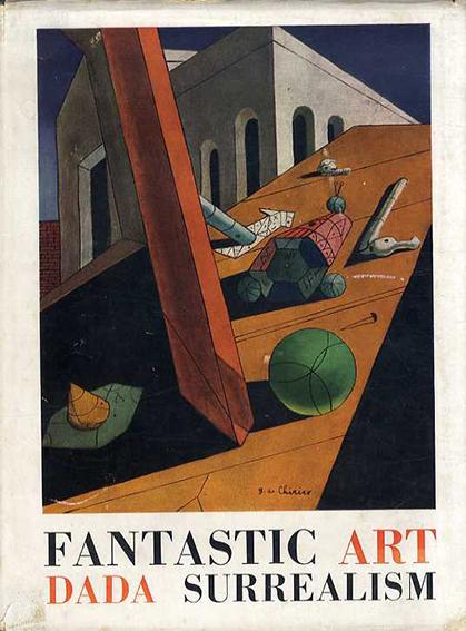 Fantastic Art Dada Surrealism/Alfred H. Barr, Jr編