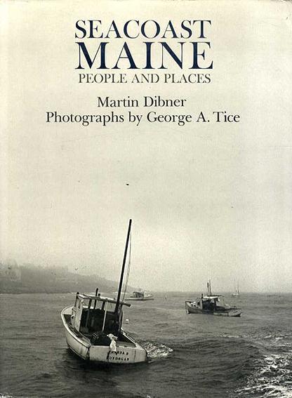 ジョージ・A・タイス George A. Tice: Seacoast Maine: People and Places/Martin Dibner