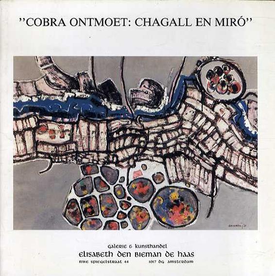 Cobra Ontmoet: Chagall en Miro/Christel Aaftink/Marijke Jalink