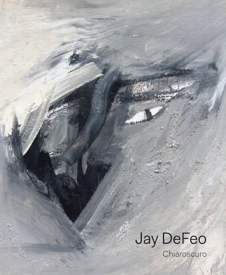 ジェイ・デフェオ Jay DeFeo: Chiaroscuro/
