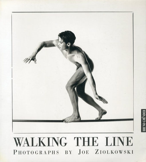 Joe Ziolkowski: Walking the Line/Joe Ziolkowski