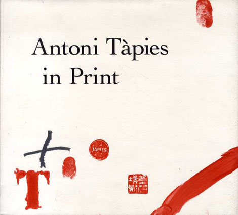 アントニ・タピエス Antoni Tapies in Print/Deborah Wye