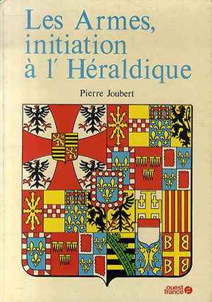 武器 紋章 Les Armes,Initiation a l'Heraldique/Pierre Joubert