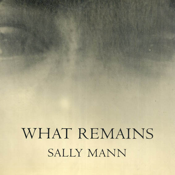 サリー・マン写真集 What Remains/Sally Mann