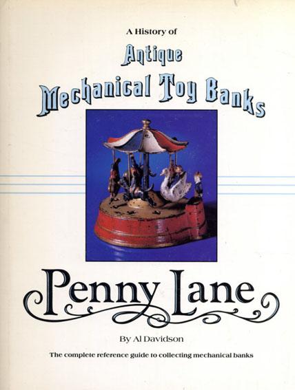仕掛け貯金箱の歴史 Penny Lane A History of Antique Mechanical Toy Banks/Al Davidson