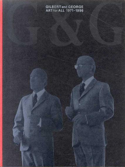 ギルバート&ジョージ 現代イギリス美術界の異才 Art for All 1971-1996/Gilbert and George