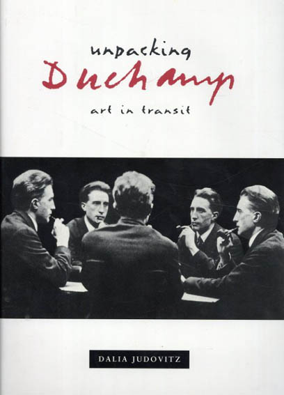 Unpacking Duchamp: Art in Transit/Dalia Judovitz