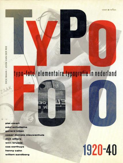 Typo Foto 1920-40: Typo-Foto/Elementaire Typografie in Nederland/Dick Maan/John van der Ree