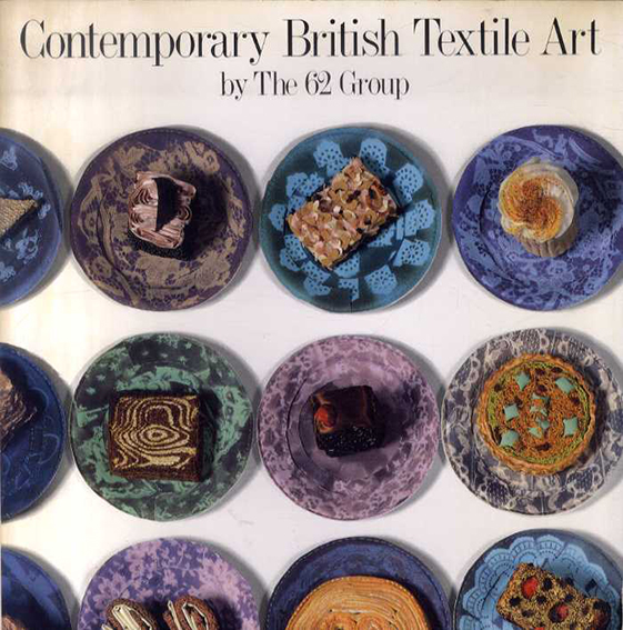 Contemporary British Textile Art  by The 62 Group/