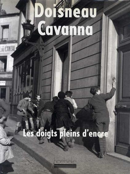 ロベール・ドアノー写真集 Doisneau/Cavanna Les doigts pleins d'encre/Robert Doisneau