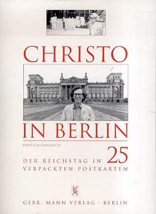 Christo in Berlin. Der Reichtstag in 25 verpackten Postkarten. Text in deutscher und englischer Sprache/Christo