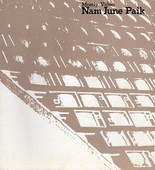 ナム・ジュン・パイク展 ヴィデオ・アートを中心に Mostly Video/Nam June Paik