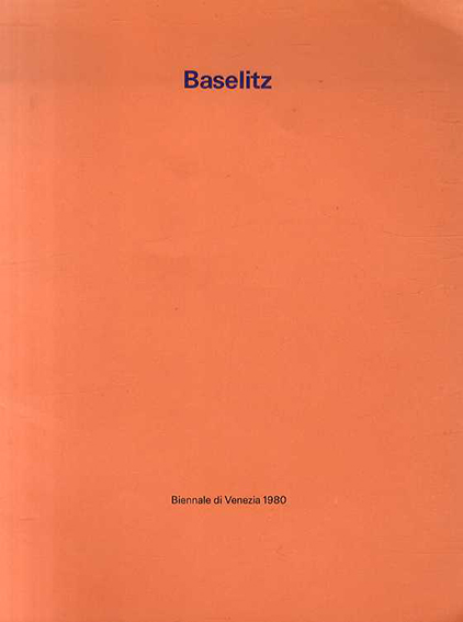 ゲオルグ・バゼリッツ Georg Baselitz: Biennale di Venezia 1980/