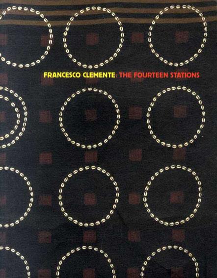 フランチェスコ・クレメンテ Francesco Clemente: The fourteen stations/