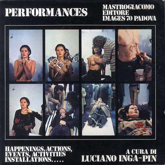 パフォーマンス Performances: happenings actions, events, activities installations/Luciano Inga-Pin
