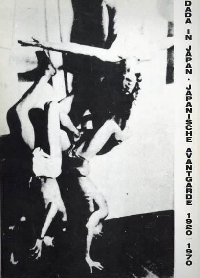 DADA IN JAPAN・JAPANISCHE AVANTGARDE 1920/1970/