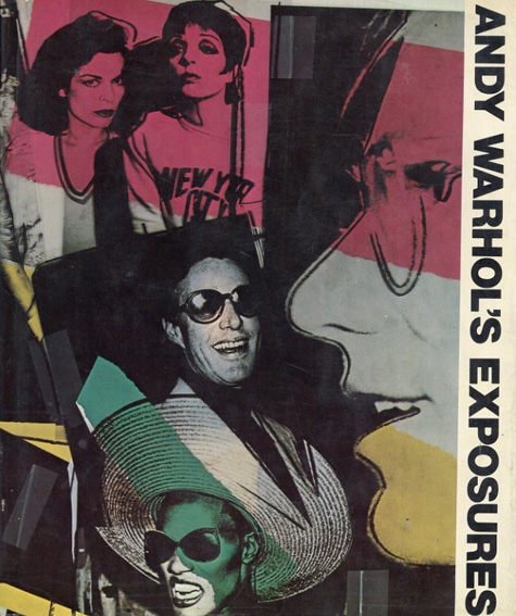 アンディ・ウォーホル: Andy Warhol's exposures/Andy Warhol