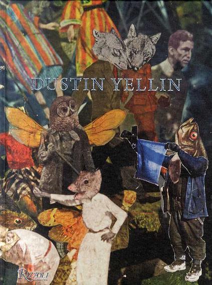 ダスティン・イェリン Dustin Yellin: Heavy Water/Alanna Heiss、Kenneth Goldsmith、Andrew Durbin
