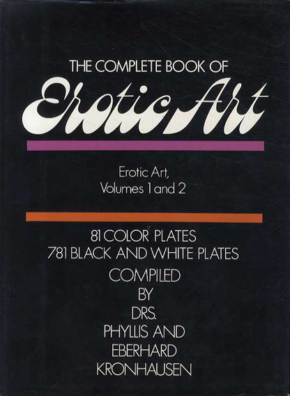 The Complete Book of Erotic Art: Volumes 1 and 2/Dr.Phyllis Kronhausen