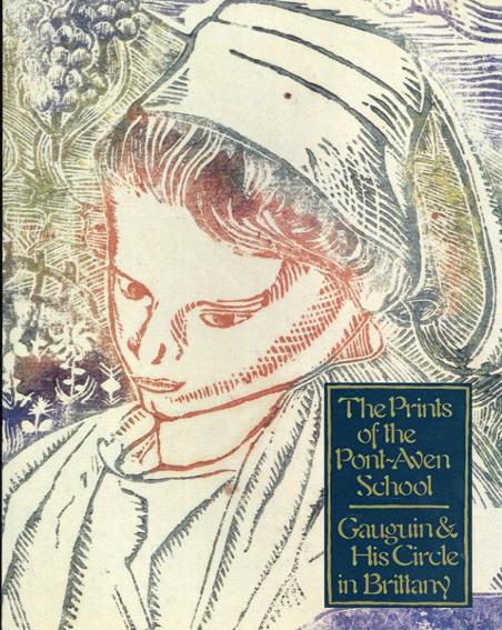 ポン・タヴァン派の版画 ゴーギャンとブルターニュの仲間たち The Prints of the Pont-Aven School Gauguin & His Circle in Brittany/