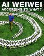 アイ・ウェイウェイ 何に因って? Ai Weiwei: According to What?/のサムネール