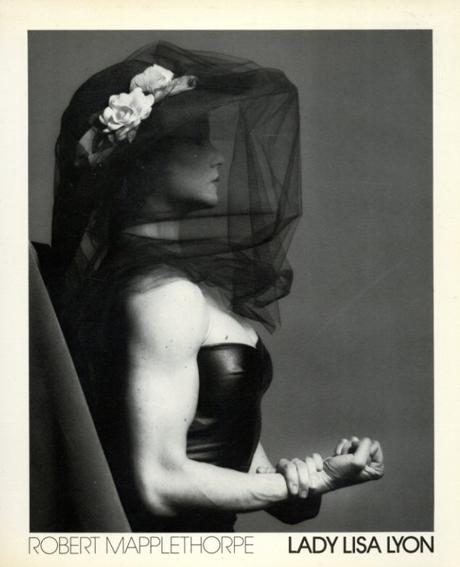 ロバート・メイプルソープ写真集 Robert Mapplethorpe: Lady Lisa Lyon/ロバート・メイプルソープ