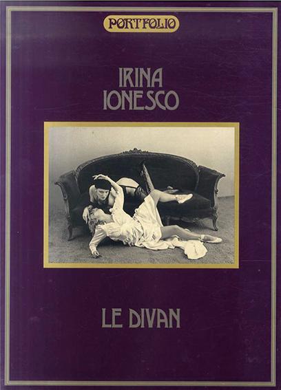 イリナ・イオネスコ写真集 Irina Ionesco: LE DIVAN /