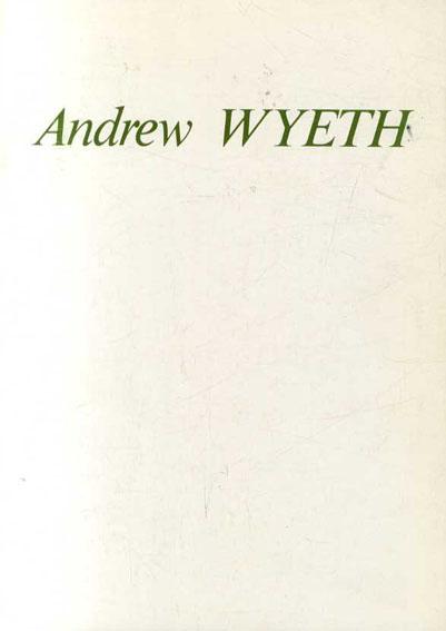 アンドリュー・ワイエス展 新作水彩画を中心に/Andrew Wyeth