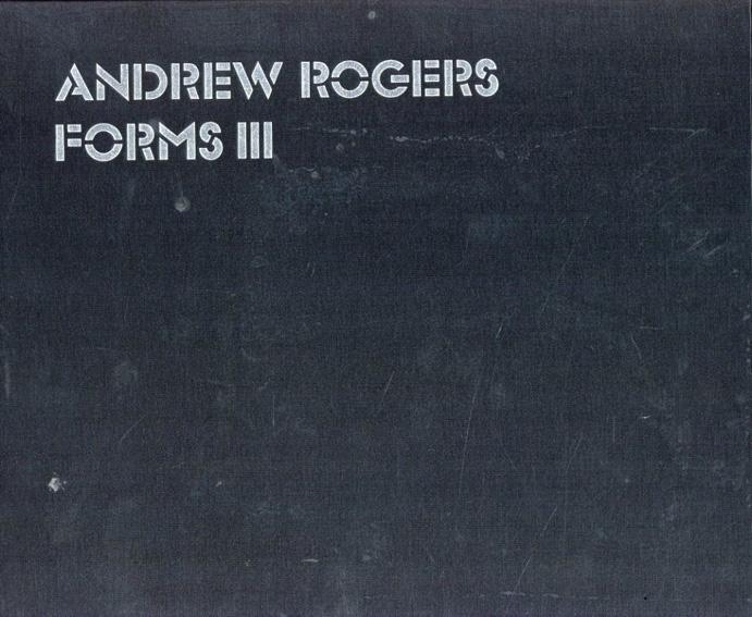 アンドリュー・ロジャース Andrew Rogers: Forms III/