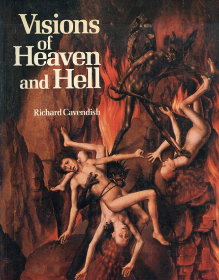 Visions of Heaven and Hell/Richard Cavendish