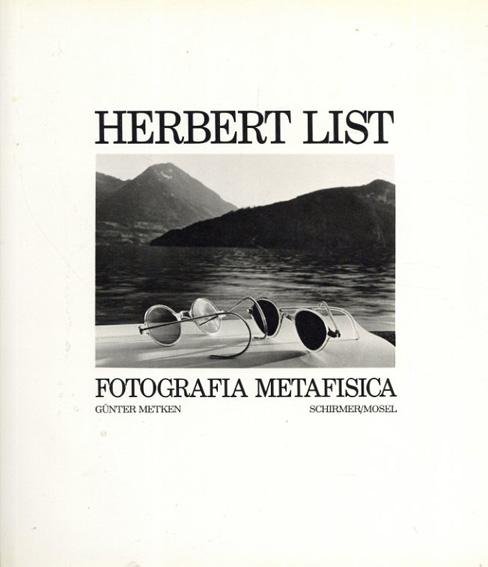 ハーバート・リスト Herbert List: Fotografia metafisica/
