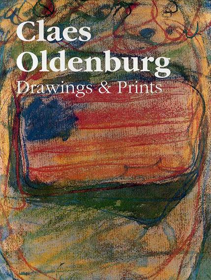クレス・オルデンバーグ Claes Oldenburg: Drawings and Prints/Claes Oldenburg