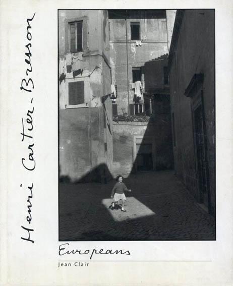 アンリ・カルティエ=ブレッソン写真集 Henri Cartier-Bresson: The European/Jean Clair