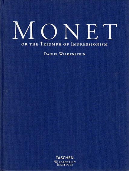 クロード・モネ カタログ・レゾネ1 Monet Catalogue Raisonne 1: Or The Triumph of Impressionism/Daniel Wildenstein
