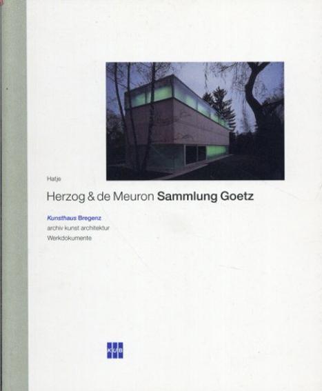 ヘルツォーク&ド・ムーロン Herzog & De Meuron Sammlung Goetz/Herzog De Meuron/ Jacques Lucan/ Veit Loers/ Helmut Fedrele
