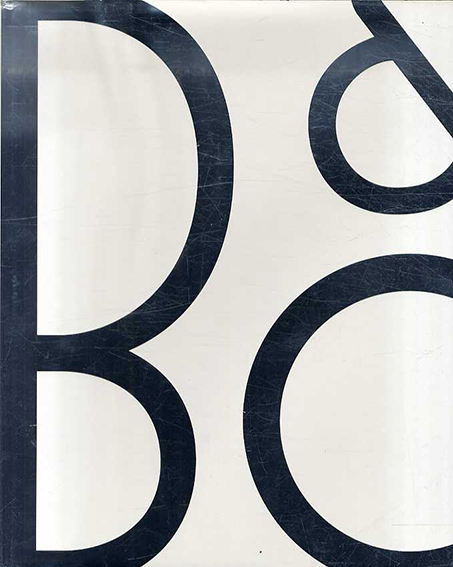 Bang & Olufsen 80th Anniversary Book: From Spark to Icon/Jens Bang
