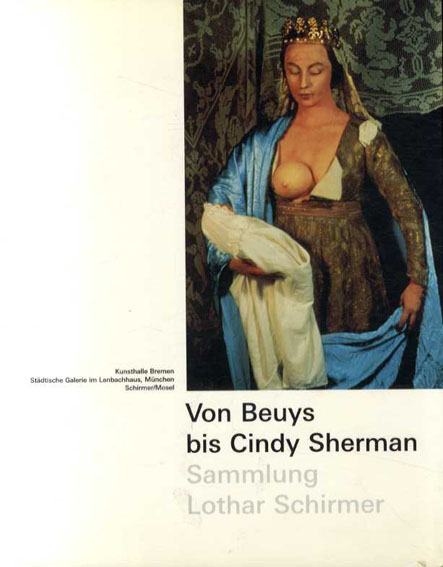 Von Beuys Bis Cindy Sherman Sammlung Lothar Schirmer/Wulf Herzogenrath/Wolfgang Kemp