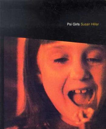 スーザン・ヒラー Susan Hiller: Psi Girls/
