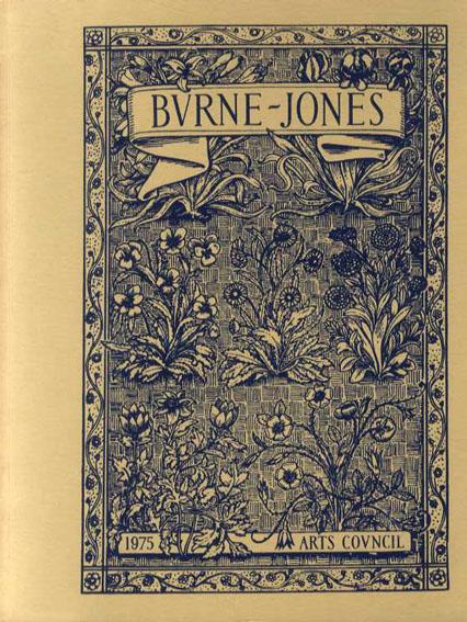 バーン・ジョーンズ Burne-Jones: The Paintings, Graphic And Decorative Work Of Sir Edward Burne-Jones 1833-98/
