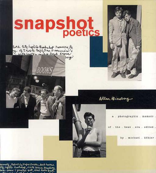 Snapshot Poetics: A Photographic Memoir of the Beat Era/Allen Ginsberg