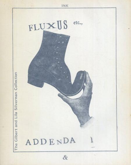Fluxus etc. Addenda1 The Gilbert and Lila Silverman Collection/Jon Hendricks