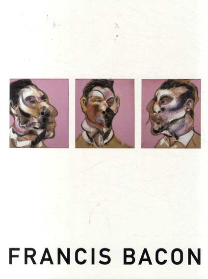 フランシス・ベーコン展 Francis Bacon/東京国立近代美術館/豊田市美術館/日本経済新聞社文化事業部編