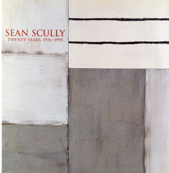 ショーン・スカリー Sean Scully: Twenty Years, 1976-1995/Ned Rifkin