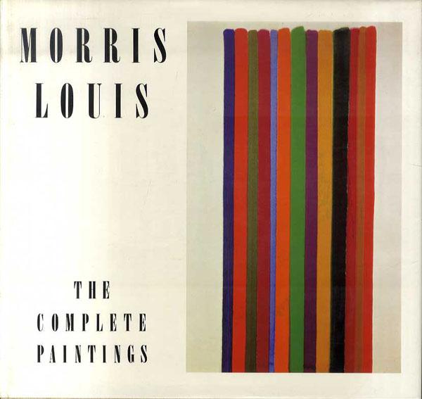 モーリス・ルイス カタログ・レゾネ Morris Louis: The Complete Paintings/