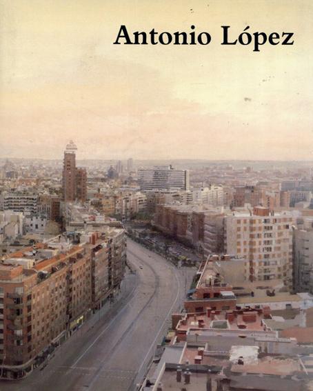 アントニオ・ロペス・ガルシア Antonio Lopez/